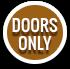 Doors Only